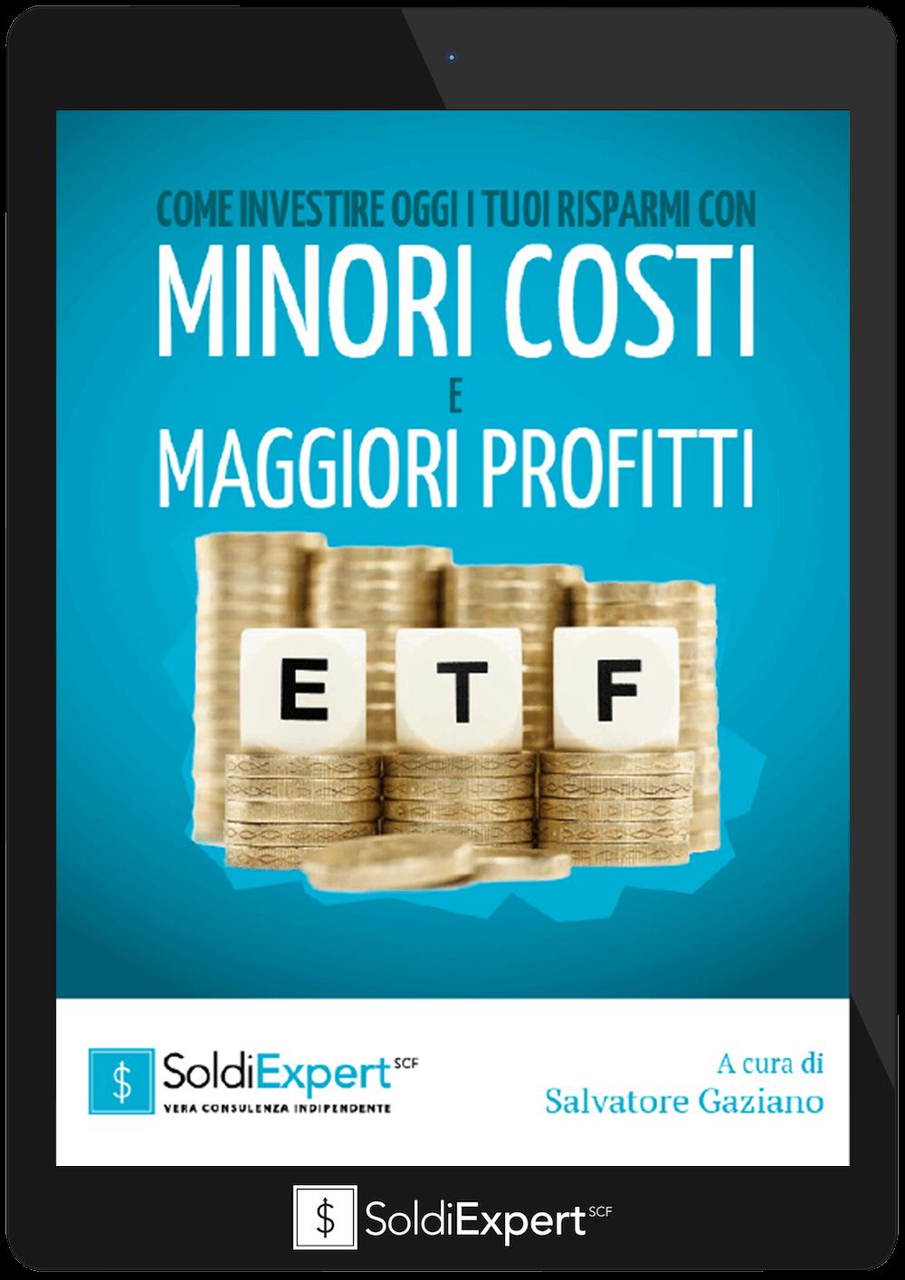 Come investire oggi i tuoi risparmi con minori costi e maggiori profitti: ETF