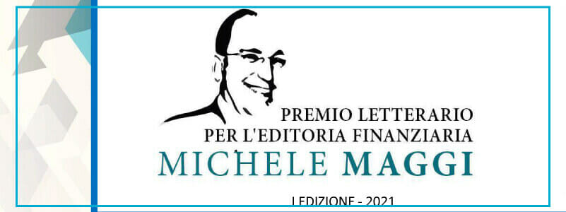 """Nasce il Premio Letterario per l'Editoria Finanziaria """"Michele Maggi"""""""